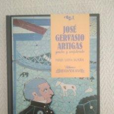 Enciclopedias de segunda mano: JOSE GERVASIO ARTIGAS GAUCHO Y CONFEDERADO. BIBLIOTECA IBEROAMERICANA ANAYA. Lote 168921665