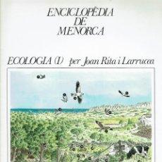 Enciclopedias de segunda mano: ENCICLOPÈDIA DE MENORCA. ECOLOGIA (I), PER JOAN RITA I LARRUCEA. AÑO 1979. (MENORCA.1.5). Lote 170896735