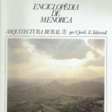 Enciclopedias de segunda mano: ENCICLOPÈDIA DE MENORCA. ARQUITECTURA RURAL (I). PER V. JORDI I E. TALTAVULL. AÑO 1979 (MENORCA.1.5). Lote 170897945