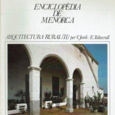 Enciclopedias de segunda mano: ENCICLOPÈDIA DE MENORCA. ARQUITECTURA RURAL (II). PER V. JORDI I E. TALTAVULL. AÑO 1979(MENORCA.1.5). Lote 170898075
