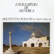 Enciclopedias de segunda mano: ENCICLOPÈDIA DE MENORCA. ARQUITECTURA RURAL (III).PER V. JORDI I E. TALTAVULL. AÑO 1979(MENORCA.1.5). Lote 170898125