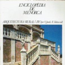 Enciclopedias de segunda mano: ENCICLOPÈDIA DE MENORCA. ARQUITECTURA RURAL (IV). PER V. JORDI I E. TALTAVULL. AÑO 1979(MENORCA.1.5). Lote 170898180