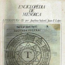 Enciclopedias de segunda mano: ENCICLOPÈDIA DE MENORCA. LITERATURA (II).PER JOSEFINA SALORD I JOAN F. LÓPEZ. AÑO 1979.(MENORCA.1.5). Lote 170947900