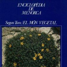 Enciclopedias de segunda mano: ENCICLOPÈDIA DE MENORCA. SEGON TOM: EL MÓN VEGETAL. Mª ÀNGELS CARDONA I FLORIT. AÑO 1988. (2.5). Lote 171683342
