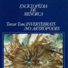 Enciclopedias de segunda mano: ENCICLOPÈDIA DE MENORCA.TERCER TOM: INVERTEBRATS NO ARTRÒPODES,BERNARDO MATEO ÁLVAREZ. AÑO 1993(2.5). Lote 171684003