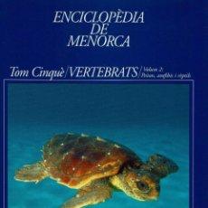 Enciclopedias de segunda mano: ENCICLOPÈDIA DE MENORCA.CINQUÉ TOM:VERTEBRATS.V.2:PEIXOS,ANFIBIS I REPTILS.CARDONA/ELICES 2005(2.5). Lote 171684489