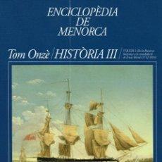 Enciclopedias de segunda mano: ENCICLOPÈDIA DE MENORCA.HISTÒRIA III.DE MENORCA BRITÀNICA A CONSOLIDACIÓ DE L'ESTAT LIBERAL2011(3.5). Lote 171685198