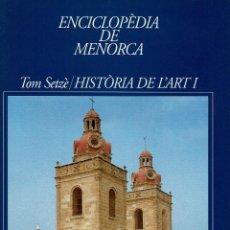 Enciclopedias de segunda mano: ENCICLOPÈDIA DE MENORCA.SETZÈ TOM: HISTÒRIA DE L'ART I, POR G. SINTES Y C. ANDREU. AÑO 2004. (3.5). Lote 171687192