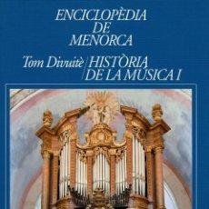 Enciclopedias de segunda mano: ENCICLOPÈDIA DE MENORCA.DIVUITÈ TOM: HISTÒRIA DE LA MÚSICA I,POR GABRIEL JULIÀ SEGUÍ. AÑO 2012.(3.5). Lote 171687552