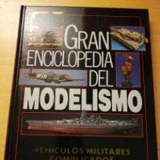 Enciclopedias de segunda mano: GRAN ENCICLOPEDIA DEL MODELISMO. VEHÍCULOS MILITARES COMPLICADOS (NUEVA LENTE). Lote 179114625