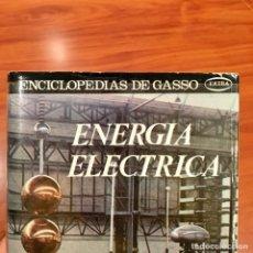 Enciclopedias de segunda mano: ENCICLOPEDIAS DE GASSÓ, ENERGÍA ELÉCTRICA, M. VIDAL ESPAÑÓ, EDITADO EN 1970. Lote 181955958