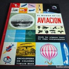 Enciclopedias de segunda mano: EL MUNDO DE LA AVIACIÓN. ENCICLOPEDIA EN COLORES. TIMUN MAS, S.A.1966. Lote 182891832