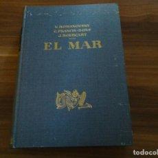 Enciclopedias de segunda mano: EL MAR. V. ROMANOSVKY BOEUF BOURCART. EDITORIAL LABOR, S A. 1960.. Lote 184602758