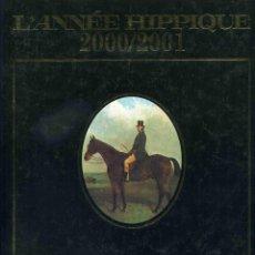 Enciclopedias de segunda mano: LIBRO - L'ANNÉE HIPPIQUE 2000/2001 - OLYMPIC EDITION - GRAN FORMATO - ILUSTRADO. Lote 184728071