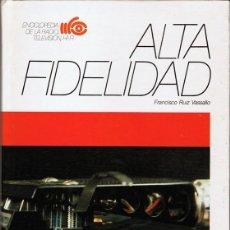 Enciclopedias de segunda mano: ALTA FIDELIDAD FRANCISCO RUIZ VASSALLO . Lote 190769986