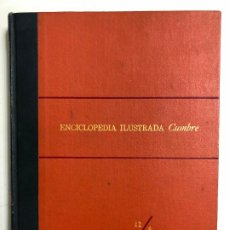 Enciclopedias de segunda mano: ENCICLOPEDIA ILUSTRADA CUMBRE 12/S.TOMO XII. EDITORIAL CUMBRE.. Lote 192224966