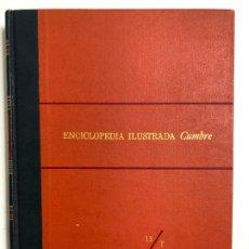 Enciclopedias de segunda mano: ENCICLOPEDIA ILUSTRADA CUMBRE 13/T.TOMO XIII. EDITORIAL CUMBRE.. Lote 192225095