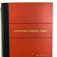 Enciclopedias de segunda mano: ENCICLOPEDIA ILUSTRADA CUMBRE 14/U.V.W.X.Y.Z..TOMO XIV. EDITORIAL CUMBRE.. Lote 192225171