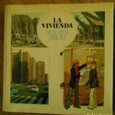 Enciclopedias de segunda mano: LA VIVIENDA ENCICLOPEDIA JUVENIL PALA. Lote 192652308
