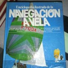 Enciclopedias de segunda mano: ENCICLOPEDIA NAVEGACIÓN A VELA. EDIT. PLANETA 1982. Lote 194006972