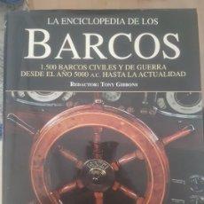 Enciclopedias de segunda mano: LA ENCICLOPEDIA DE LOS BARCOS /1500 BARCOS CIVILES Y DE GUERRA/DESDE EL AÑO 5000 A.C. A LA ACTUALIDA. Lote 194201700