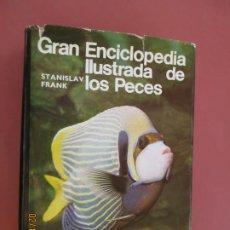 Enciclopedias de segunda mano: GRAN ENCICLOPEDIA ILUSTRADA DE LOS PECES - STANISLAV FRANK - CIRCULO DE LECTORES 1973. . Lote 195036912