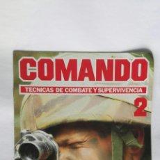 Enciclopedias de segunda mano: COMANDO TÉCNICAS DE COMBATE Y SUPERVIVENCIA N° 2 FASCÍCULO. Lote 195390716