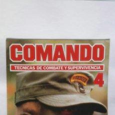 Enciclopedias de segunda mano: COMANDO TÉCNICAS DE COMBATE Y SUPERVIVENCIA N° 4 FASCÍCULO. Lote 195390780
