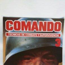 Enciclopedias de segunda mano: COMANDO TÉCNICAS DE COMBATE Y SUPERVIVENCIA N° 3 FASCÍCULO. Lote 195390850