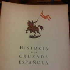 Libri di seconda mano: HISTORIA DE LA CRUZADA ESPAÑOLA. VOLUMEN CUARTO TOMO DIECISIETE. EDICIONES ESPAÑOLAS S.A. MADRID. Lote 198322686