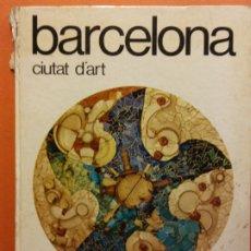 Enciclopedias de segunda mano: BARCELONA CIUTAT D'ART. ALEXANDRE CIRICI. EDITORIAL TEIDE. EN CATALÁN . Lote 199743707