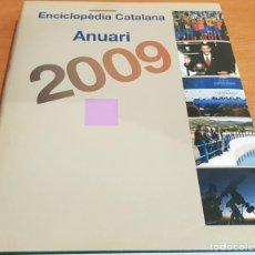 Enciclopedias de segunda mano: ENCICLOPÈDIA CATALANA / ANUARI 2009 / VV.AA. / LIBRO NUEVO.. Lote 200005858