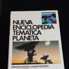 Enciclopedias de segunda mano: NUEVA ENCICLOPEDIA TEMATICA PLANETA, AÑO 1989. TOMO 4.- CIENCIAS EXACTAS Y EXPERIMENTALES.. Lote 200072316