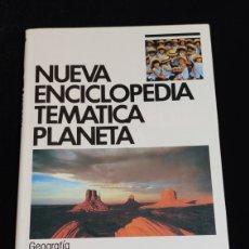 Enciclopedias de segunda mano: NUEVA ENCICLOPEDIA TEMATICA PLANETA, AÑO 1989. TOMO 5.-GEOGRAFIA.. Lote 200072778