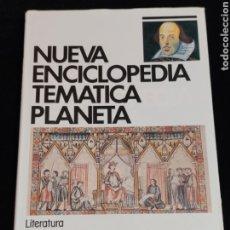 Enciclopedias de segunda mano: NUEVA ENCICLOPEDIA TEMATICA PLANETA, AÑO 1989. TOMO 11.-LITERATURA.. Lote 200075391