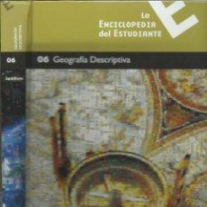 Enciclopedias de segunda mano: LA ENCICLOPEDIA DEL ESTUDIANTE GEOGRAFIA DESCRIPTIVA. Lote 200843742