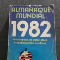 Enciclopedias de segunda mano: ALMANAQUE MUNDIAL 1982 . ENCICLOPEDIA DE DATOS UTILES Y CONOCIMIENTOS PRÁCTICOS.. Lote 201206365