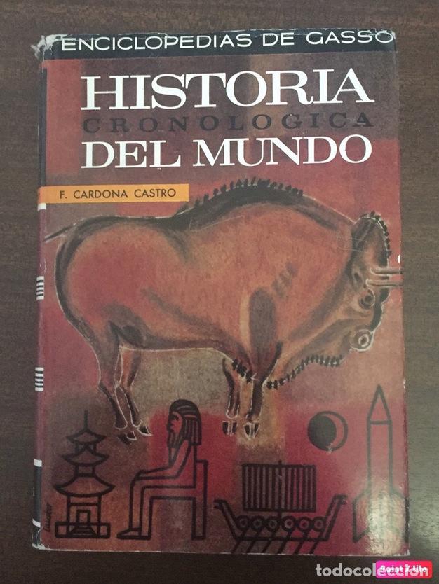 HISTORIA CRONOLÓGICA DEL MUNDO - ENCICLOPEDIAS DE GASSÓ - F. CARDONA CASTRO 1967 (Libros de Segunda Mano - Enciclopedias)