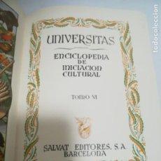 Enciclopedias de segunda mano: UNIVERSITAS. ENCICLOPEDIA DE INICIACION CULTURAL. TOMO VI. SALVAT EDITORES. 1º EDICION. 1943. Lote 206963977