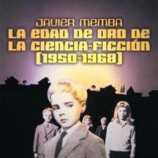 Enciclopedias de segunda mano: LA EDAD DE ORO EN LA CIENCIA FICCIÓN 1950-1968 / MEMBA / TB / STOCK LIBRERIA SIN USAR - ENVIO GRATIS. Lote 207041352