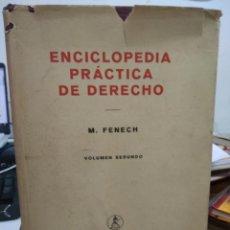Enciclopedias de segunda mano: ENCICLOPEDIA PRÁCTICA DE DERECHO, M. FENECH. (VOLUMEN SEGUNDO). ART.548-480. Lote 207162321