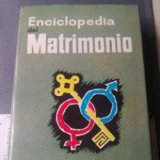 Enciclopedias de segunda mano: ENCICLOPEDIA DEL MATRIMONIO.. Lote 207543597