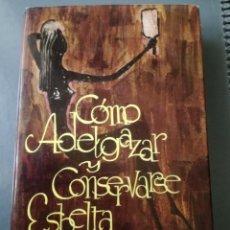Enciclopedias de segunda mano: COMO ADELGAZAR Y MANTENERSE ESBELTA.. Lote 207602315