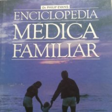 Enciclopedias de segunda mano: ENCICLOPEDIA MÉDICA FAMILIAR DR.PHILIP EVANS. Lote 207817851