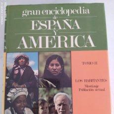 Enciclopedias de segunda mano: GRAN ENCICLOPEDIA DE ESPAÑA Y AMÉRICA. TOMO II. LOS HABITANTES. MESTIZAJE. POBLACIÓN ACTUAL.. Lote 208329936
