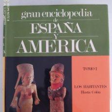 Enciclopedias de segunda mano: GRAN ENCICLOPEDIA DE ESPAÑA Y AMÉRICA. TOMO I. LOS HABITANTES. HASTA COLÓN.. Lote 208330061