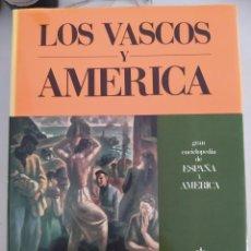 Enciclopedias de segunda mano: GRAN ENCICLOPEDIA DE ESPAÑA Y AMÉRICA. LOS VASCOS Y AMÉRICA.. Lote 208330265