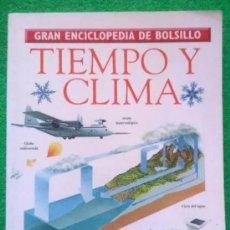 Enciclopedias de segunda mano: GRAN ENCICLOPEDIA DE BOLSILLO - TIEMPO Y CLIMA. Lote 208435168
