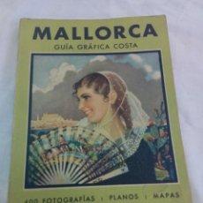 Enciclopedias de segunda mano: MALLORCA. GUÍA GRÁFICA COSTA. 400 FOTOGRAFÍAS.PLANOS.MAPAS.JOSÉ COSTA FERRER.CUARTA EDICIÓN 1944. Lote 208768270
