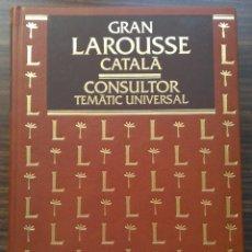 Enciclopedias de segunda mano: GRAN LAROUSSE CATALA. CONSULTOR TEMÀTIC UNIVERSAL. VOLUM I. AGRICULTURA / LINGÜÍSTICA. Lote 209110240
